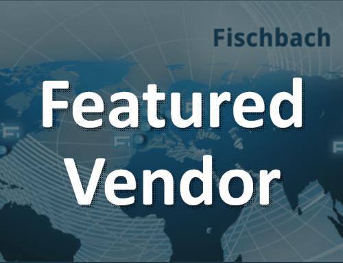 Premier Featured Vendor: Fischbach KG